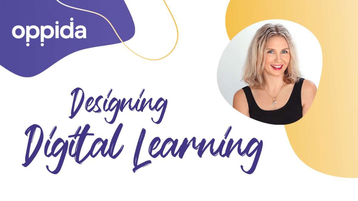 designing digital learning, Designing Digital Learning—FREE short course by Oppida